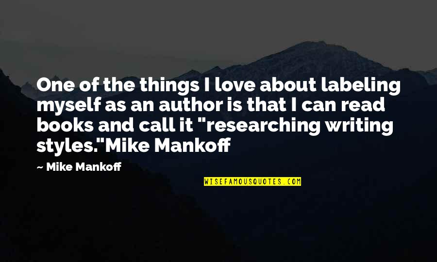 Mankoff Quotes By Mike Mankoff: One of the things I love about labeling