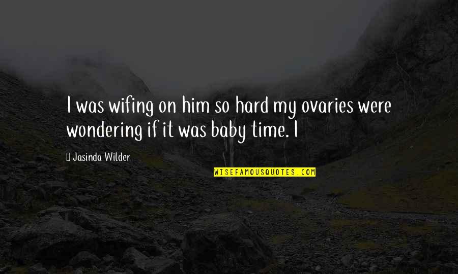 Manowar Song Quotes By Jasinda Wilder: I was wifing on him so hard my