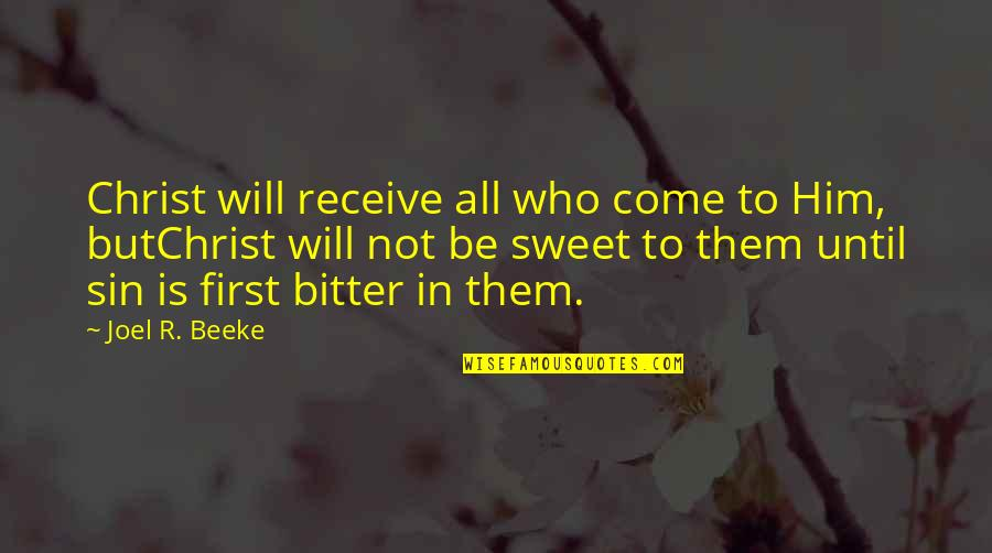 Manowar Song Quotes By Joel R. Beeke: Christ will receive all who come to Him,
