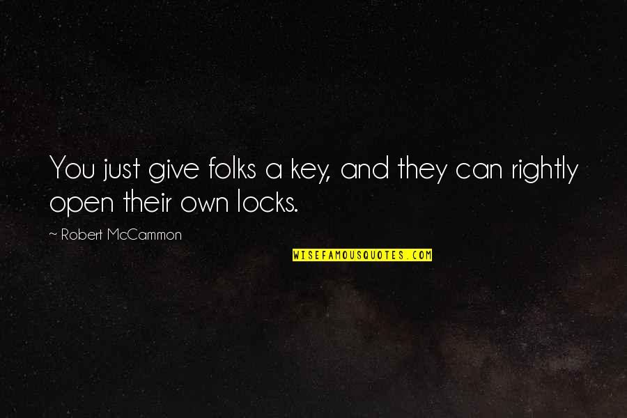 Manowar Song Quotes By Robert McCammon: You just give folks a key, and they