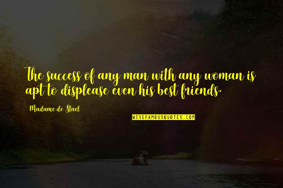 Man's Best Friends Quotes By Madame De Stael: The success of any man with any woman