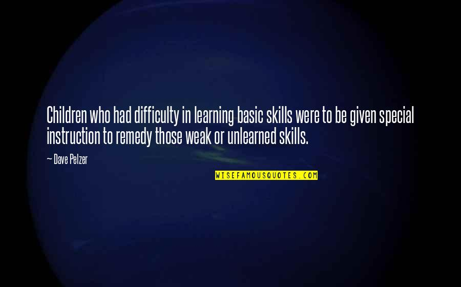 Mantrella Quotes By Dave Pelzer: Children who had difficulty in learning basic skills