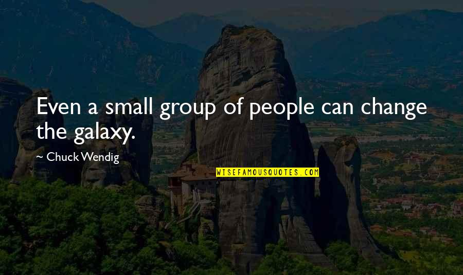 Manuel De Landa Quotes By Chuck Wendig: Even a small group of people can change