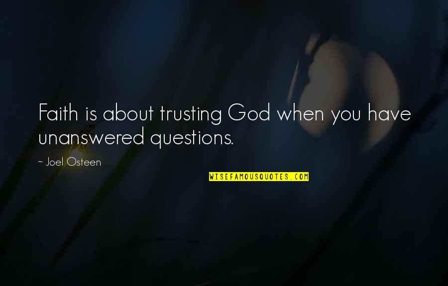 Map Of Maycomb Quotes By Joel Osteen: Faith is about trusting God when you have