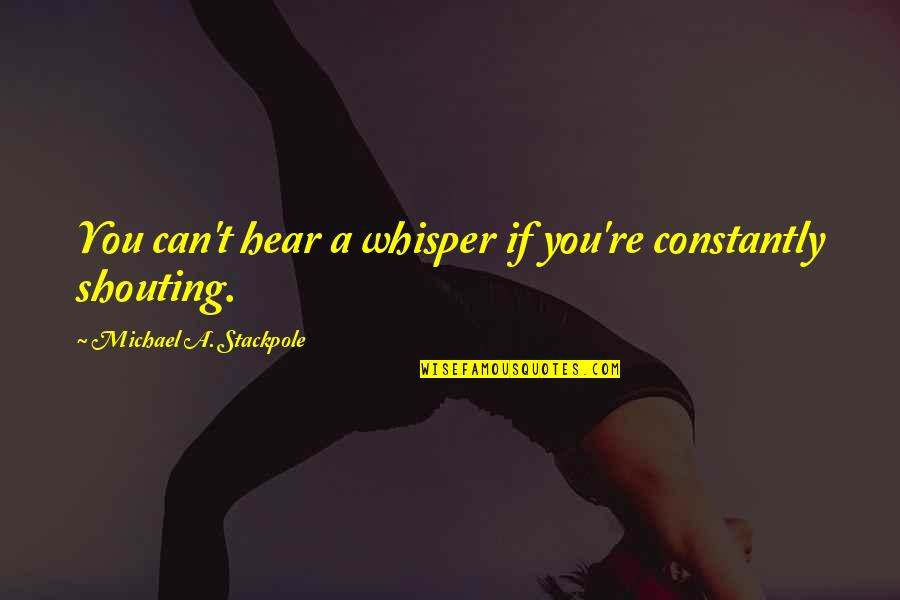 Mara Quotes By Michael A. Stackpole: You can't hear a whisper if you're constantly