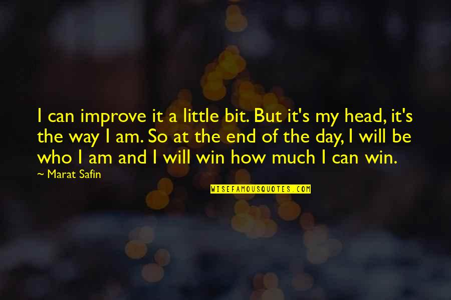 Marat Safin Quotes By Marat Safin: I can improve it a little bit. But
