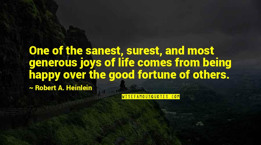 Marathon Completion Quotes By Robert A. Heinlein: One of the sanest, surest, and most generous