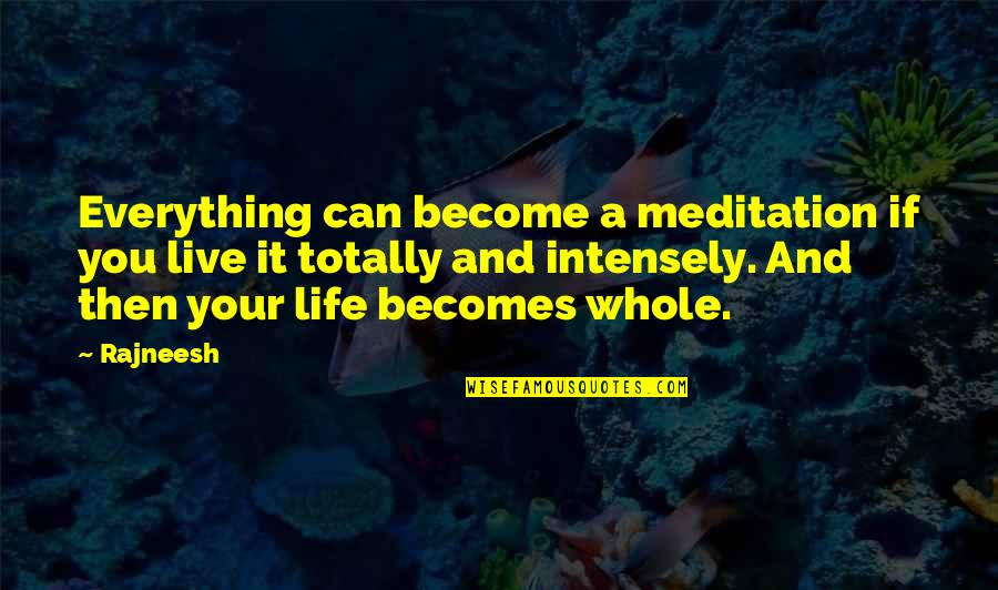 Marching Band Percussion Quotes By Rajneesh: Everything can become a meditation if you live