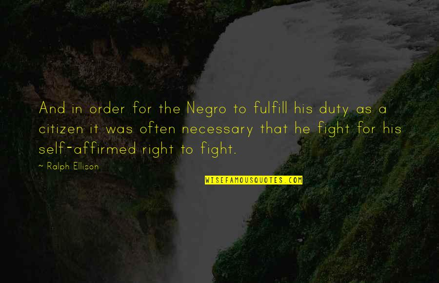 Marching Band Percussion Quotes By Ralph Ellison: And in order for the Negro to fulfill