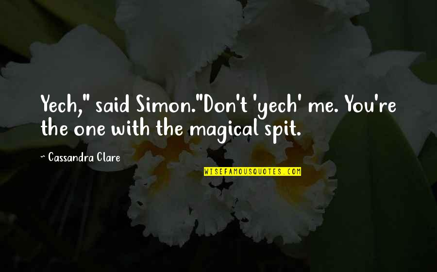 "Marco Polo India Quotes By Cassandra Clare: Yech,"" said Simon.""Don't 'yech' me. You're the one"