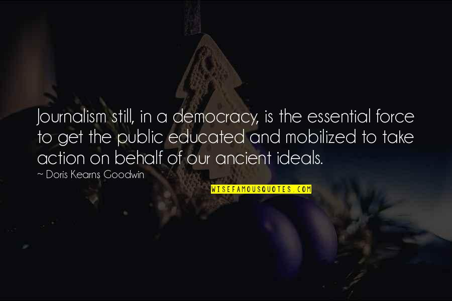 Marco Polo India Quotes By Doris Kearns Goodwin: Journalism still, in a democracy, is the essential