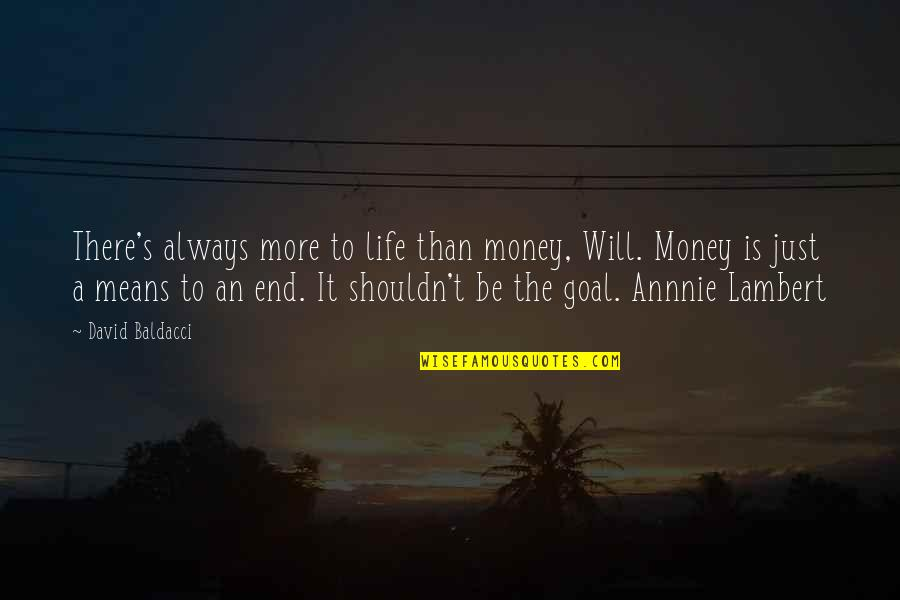 Marcurio Quotes By David Baldacci: There's always more to life than money, Will.