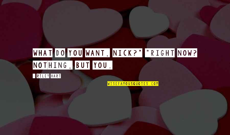 """Marcurio Quotes By Riley Hart: What do you want, Nick?"""" """"Right now? Nothing,"""