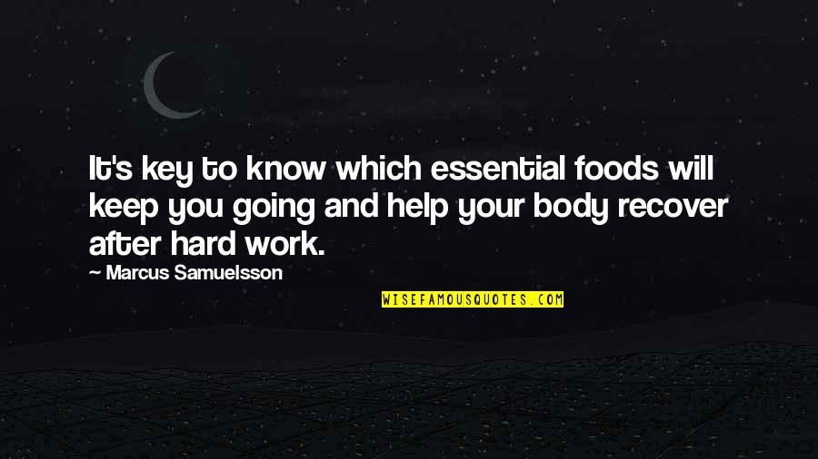 Marcus Samuelsson Quotes By Marcus Samuelsson: It's key to know which essential foods will