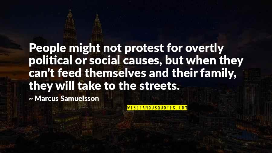 Marcus Samuelsson Quotes By Marcus Samuelsson: People might not protest for overtly political or