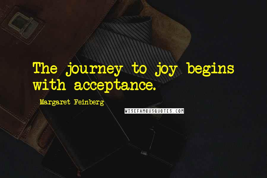 Margaret Feinberg quotes: The journey to joy begins with acceptance.