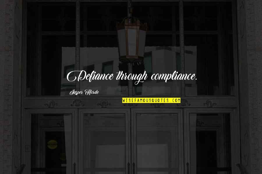 Margaret Landon Quotes By Jasper Fforde: Defiance through compliance.