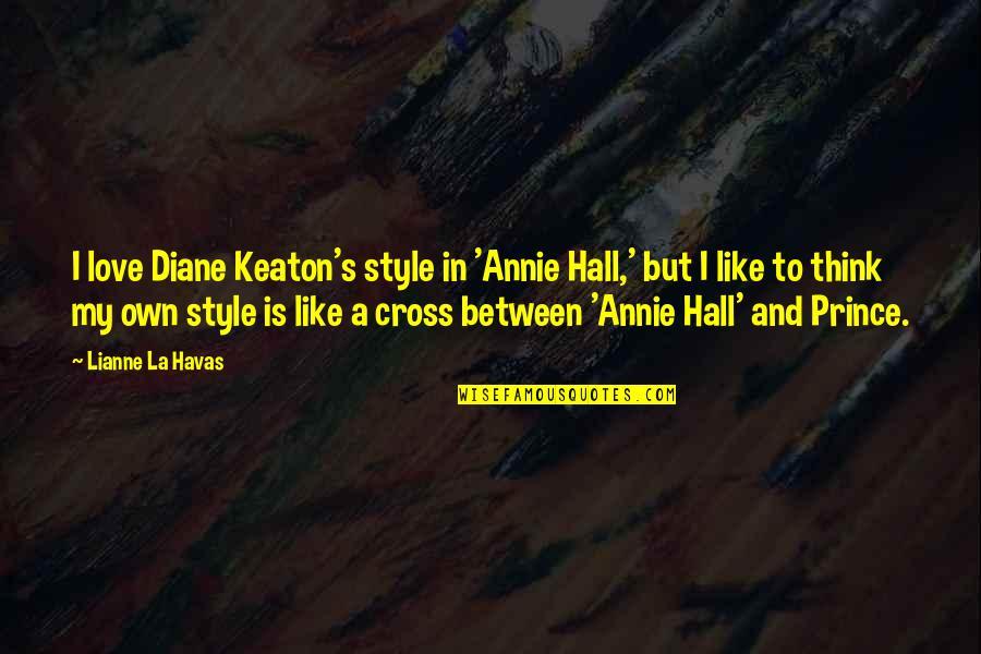 Margaret Landon Quotes By Lianne La Havas: I love Diane Keaton's style in 'Annie Hall,'