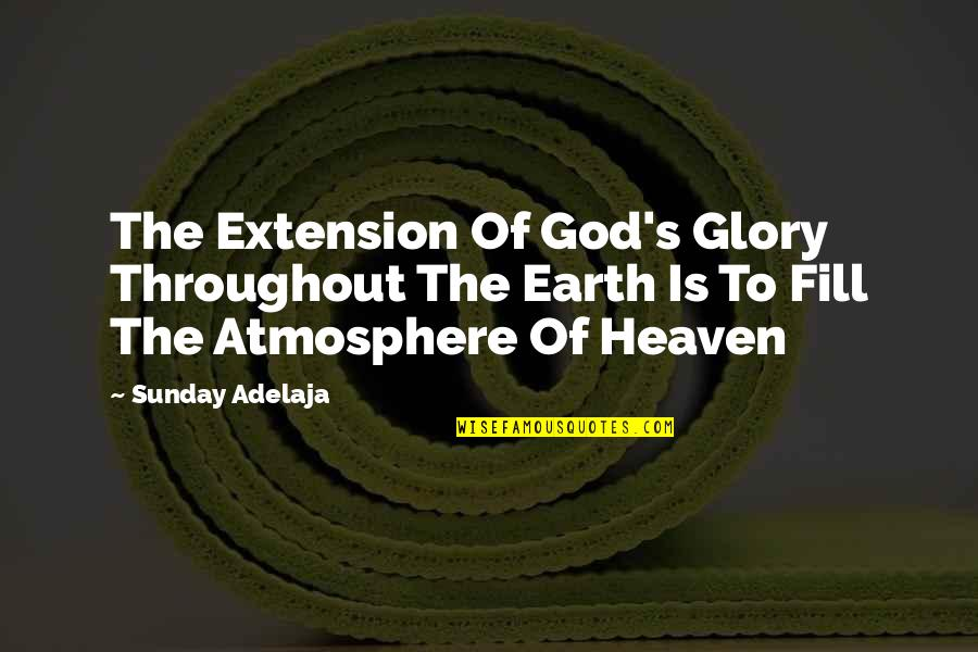 Margaret Landon Quotes By Sunday Adelaja: The Extension Of God's Glory Throughout The Earth