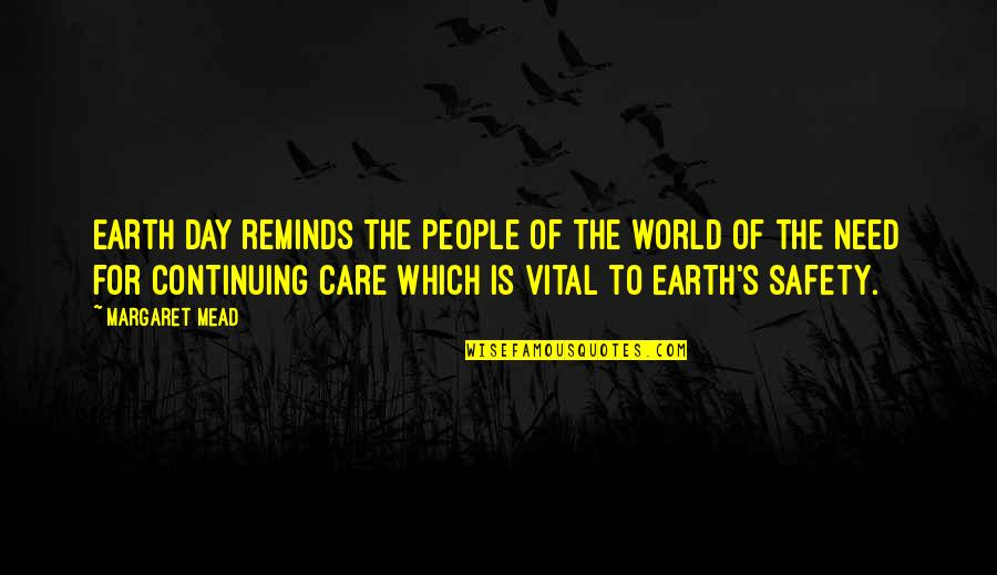 Margaret Mead Quotes By Margaret Mead: EARTH DAY reminds the people of the world