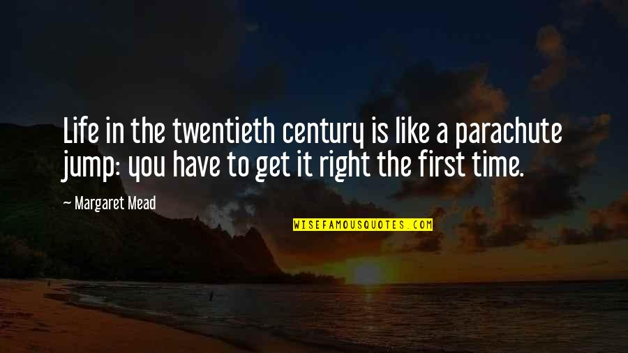 Margaret Mead Quotes By Margaret Mead: Life in the twentieth century is like a