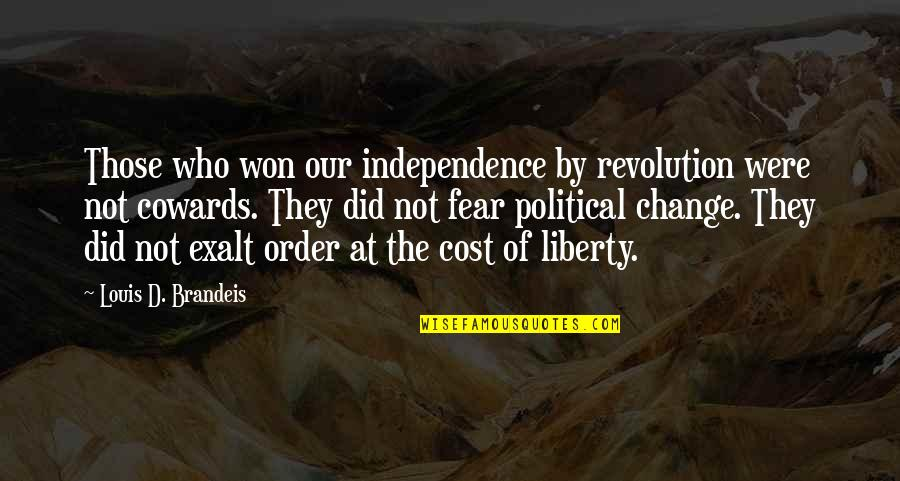 Margin Of Error Quotes By Louis D. Brandeis: Those who won our independence by revolution were