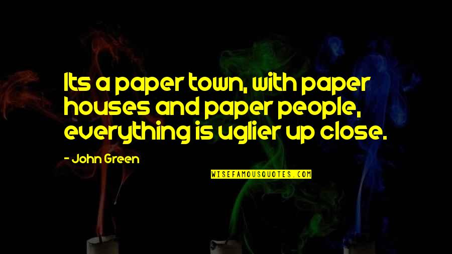 Margo Roth Spiegelman Quotes By John Green: Its a paper town, with paper houses and