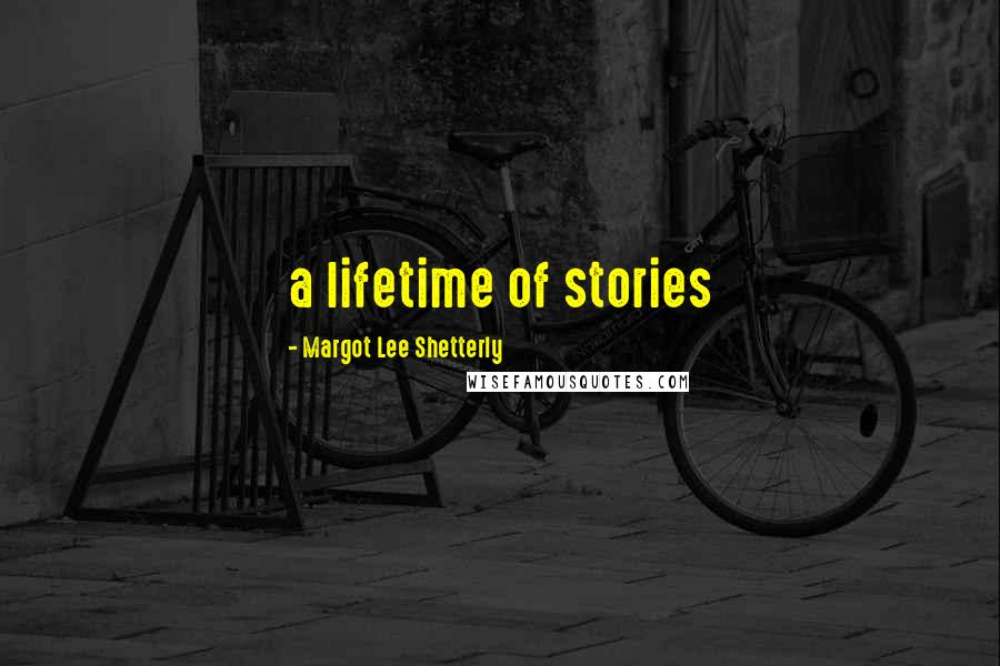 Margot Lee Shetterly quotes: a lifetime of stories