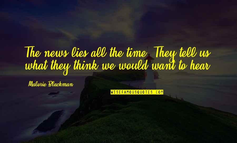 Maria Bjornson Quotes By Malorie Blackman: The news lies all the time. They tell