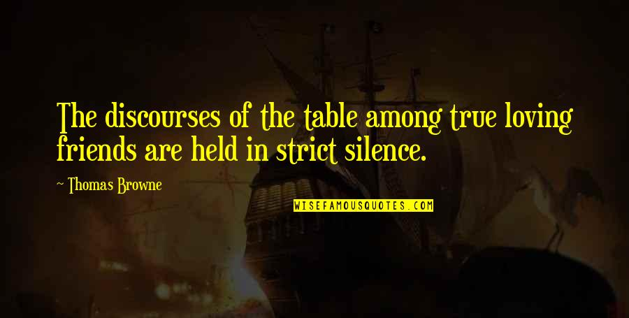 Maria Clara Quotes By Thomas Browne: The discourses of the table among true loving