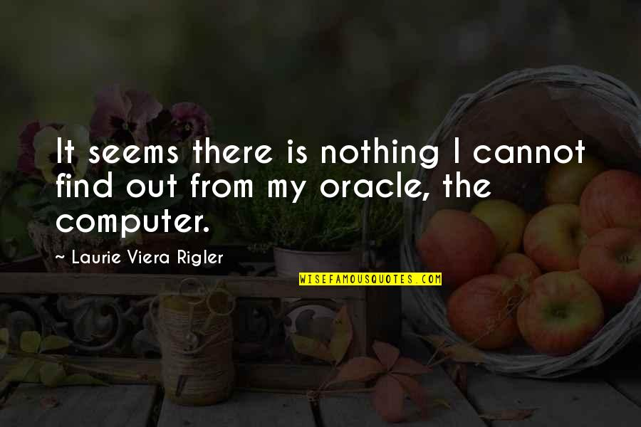 Maria Eleven Minutes Quotes By Laurie Viera Rigler: It seems there is nothing I cannot find