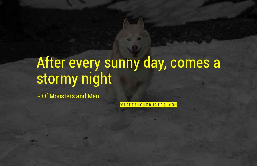 Maria Eleven Minutes Quotes By Of Monsters And Men: After every sunny day, comes a stormy night