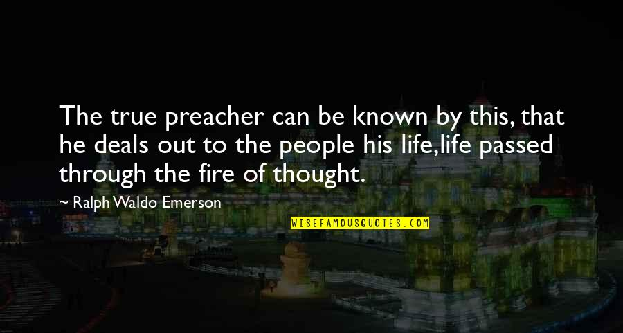 Maria Eleven Minutes Quotes By Ralph Waldo Emerson: The true preacher can be known by this,