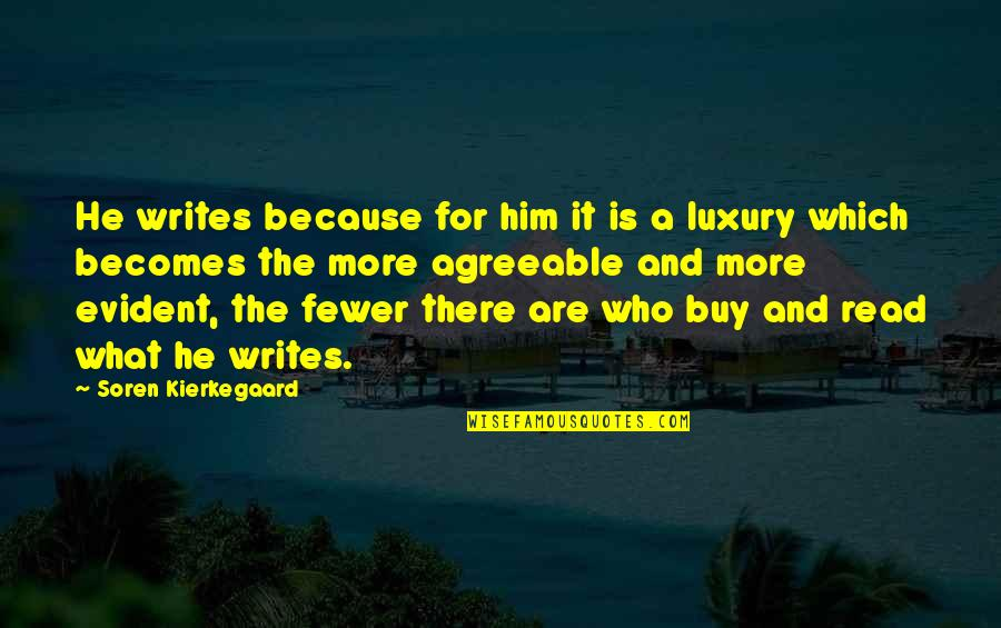 Maria Eleven Minutes Quotes By Soren Kierkegaard: He writes because for him it is a
