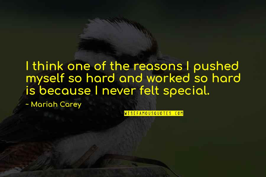 Mariah Carey's Quotes By Mariah Carey: I think one of the reasons I pushed
