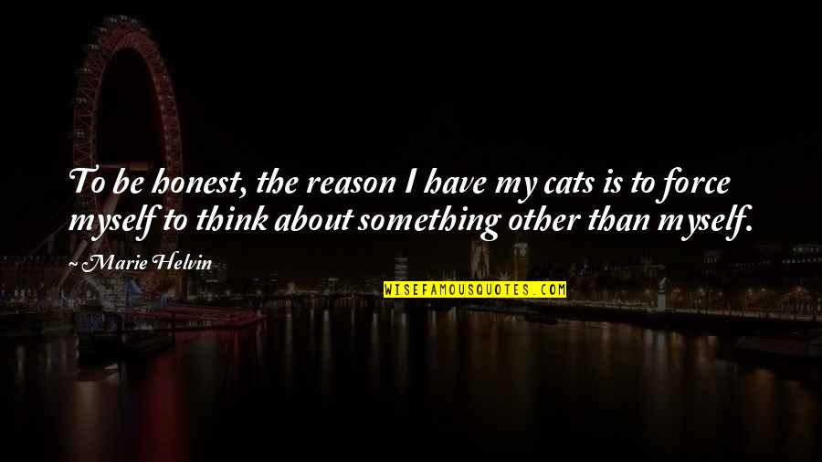 Marie Helvin Quotes By Marie Helvin: To be honest, the reason I have my