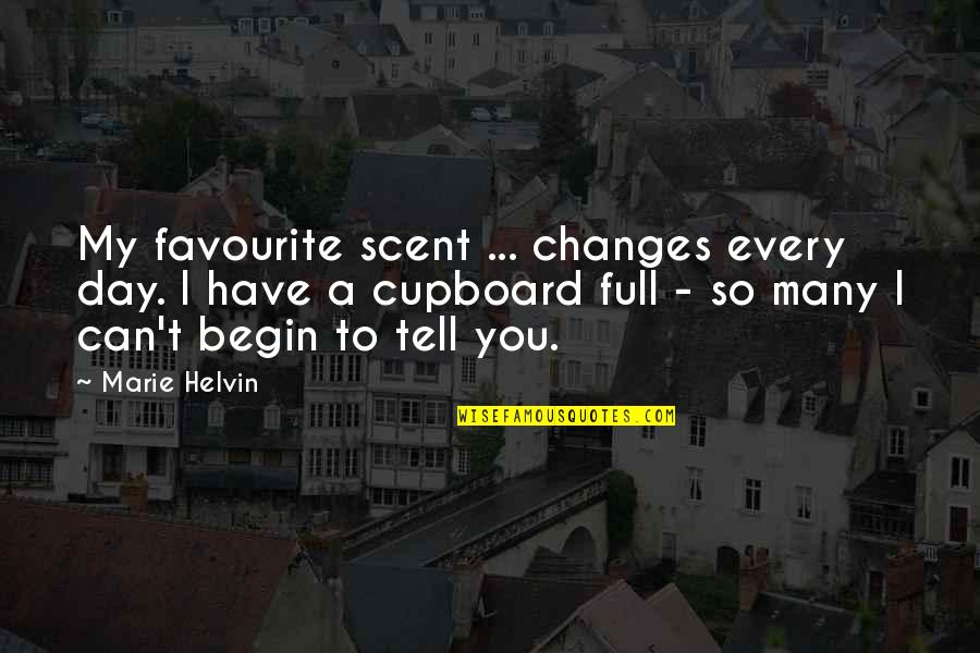 Marie Helvin Quotes By Marie Helvin: My favourite scent ... changes every day. I