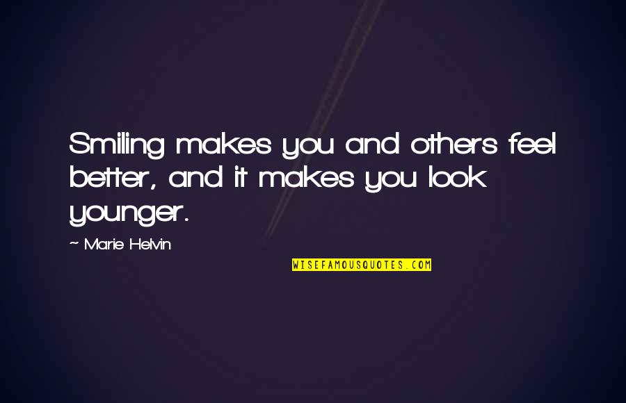 Marie Helvin Quotes By Marie Helvin: Smiling makes you and others feel better, and