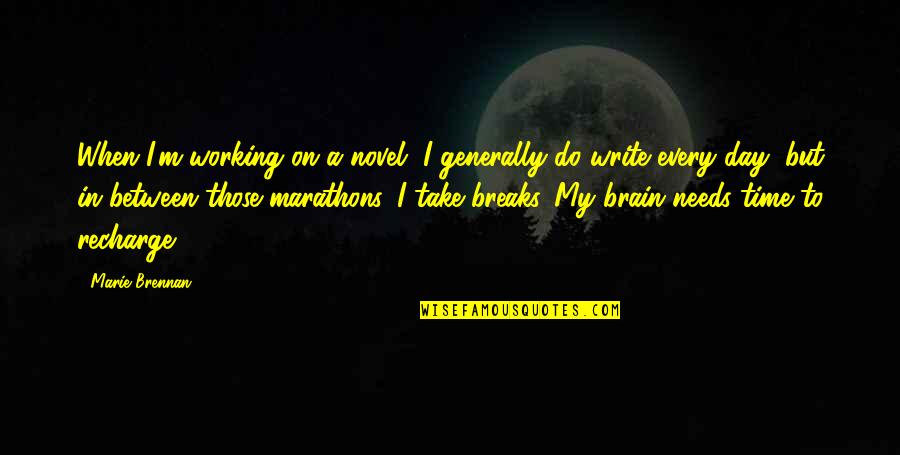 Marie Quotes By Marie Brennan: When I'm working on a novel, I generally