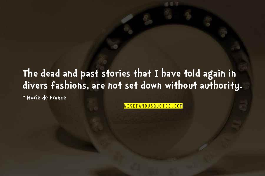 Marie Quotes By Marie De France: The dead and past stories that I have