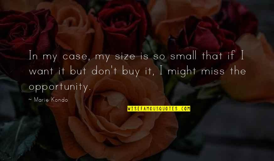 Marie Quotes By Marie Kondo: In my case, my size is so small