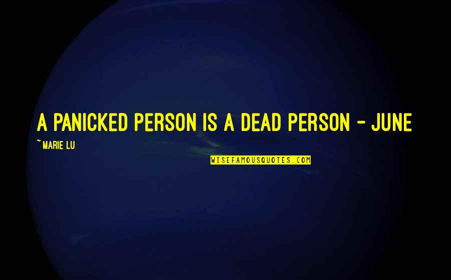 Marie Quotes By Marie Lu: A panicked person is a dead person -