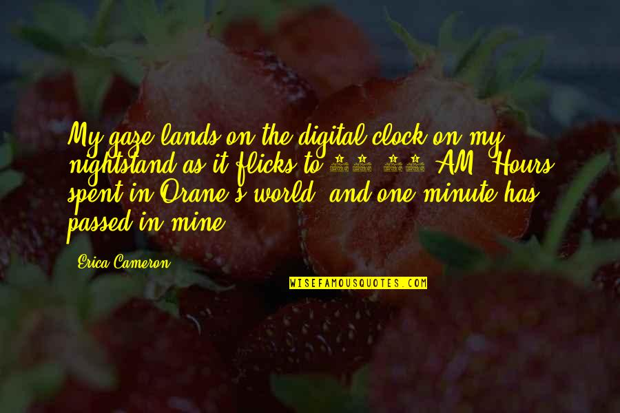 Mariella Quotes By Erica Cameron: My gaze lands on the digital clock on