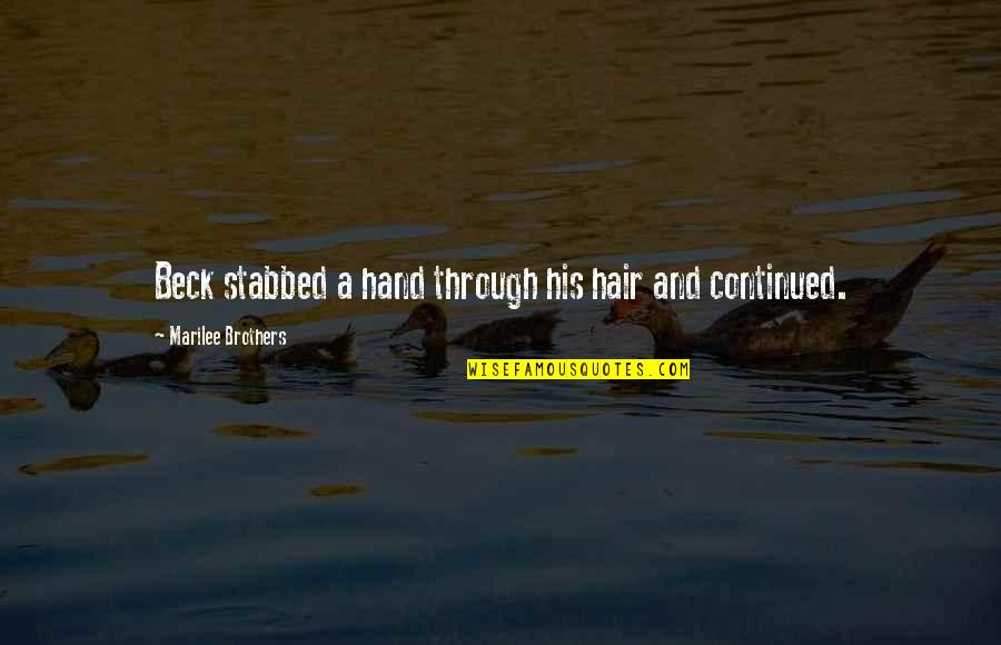 Marilee Quotes By Marilee Brothers: Beck stabbed a hand through his hair and