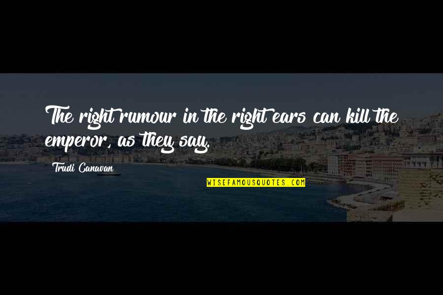 Marilla Cuthbert Book Quotes By Trudi Canavan: The right rumour in the right ears can
