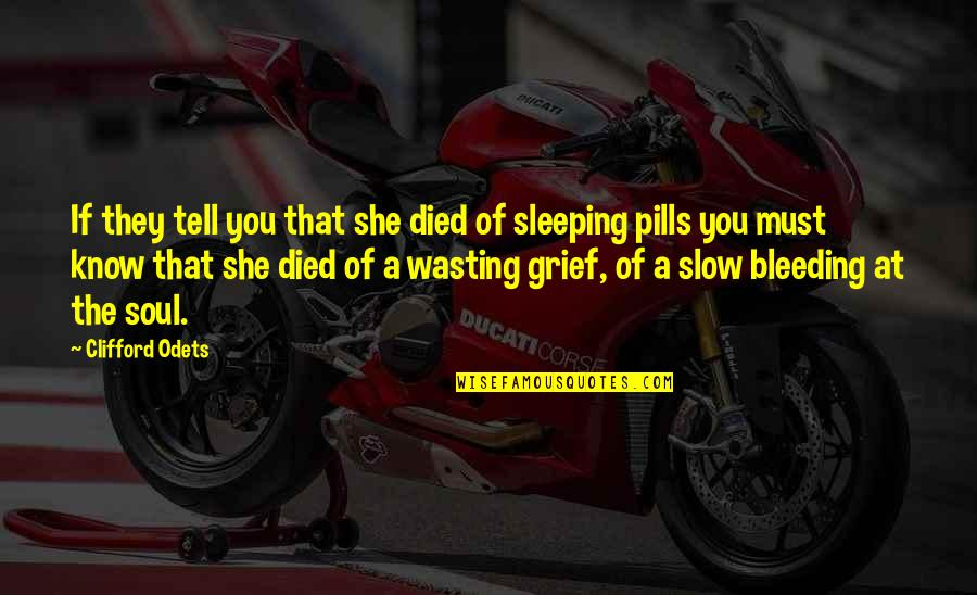 Marilyn Monroe Death Quotes By Clifford Odets: If they tell you that she died of