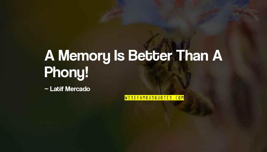 Marilyn Monroe Inspirational Quotes By Latif Mercado: A Memory Is Better Than A Phony!