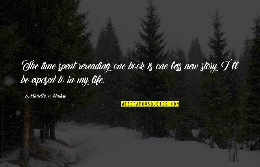 Marilyn Monroe Inspirational Quotes By Michelle Madow: The time spent rereading one book is one