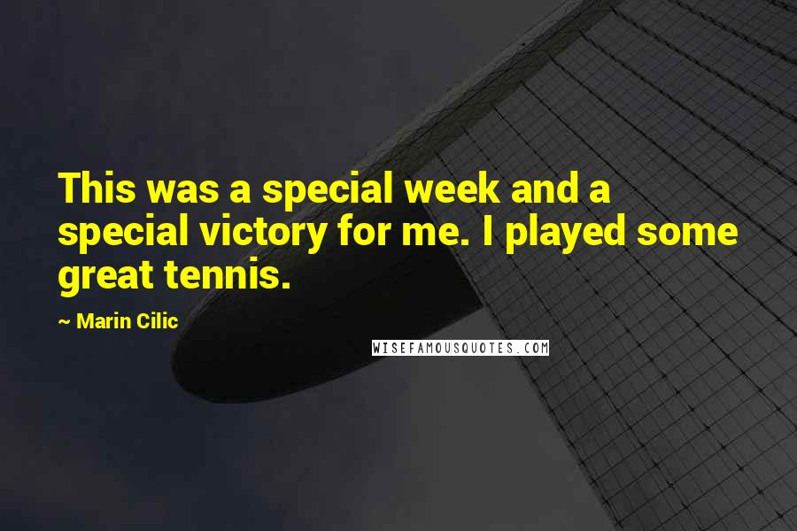 Marin Cilic quotes: This was a special week and a special victory for me. I played some great tennis.