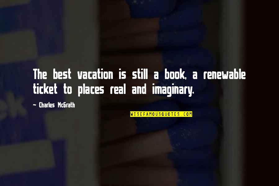 Marina And The Diamonds Primadonna Quotes By Charles McGrath: The best vacation is still a book, a